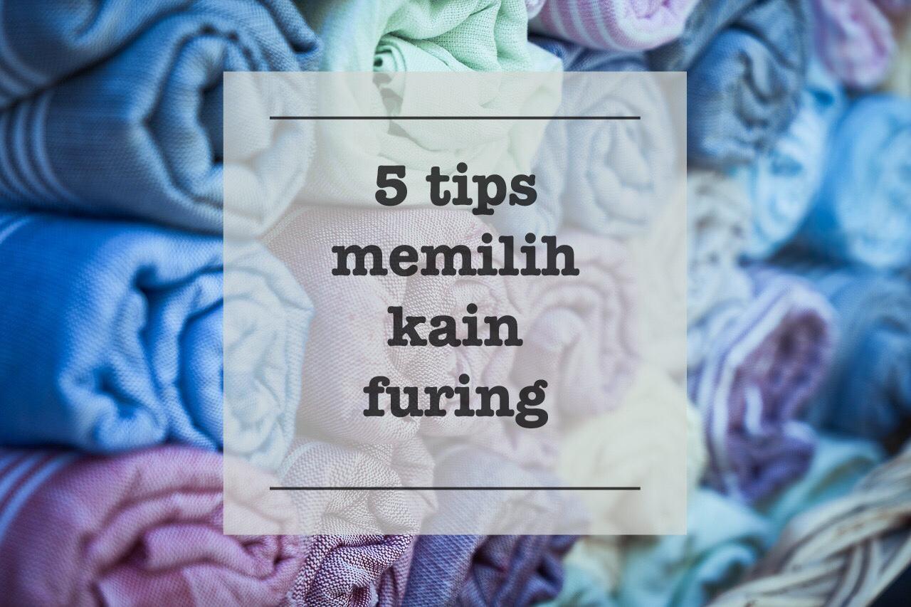 5 Tips memilih kain furing